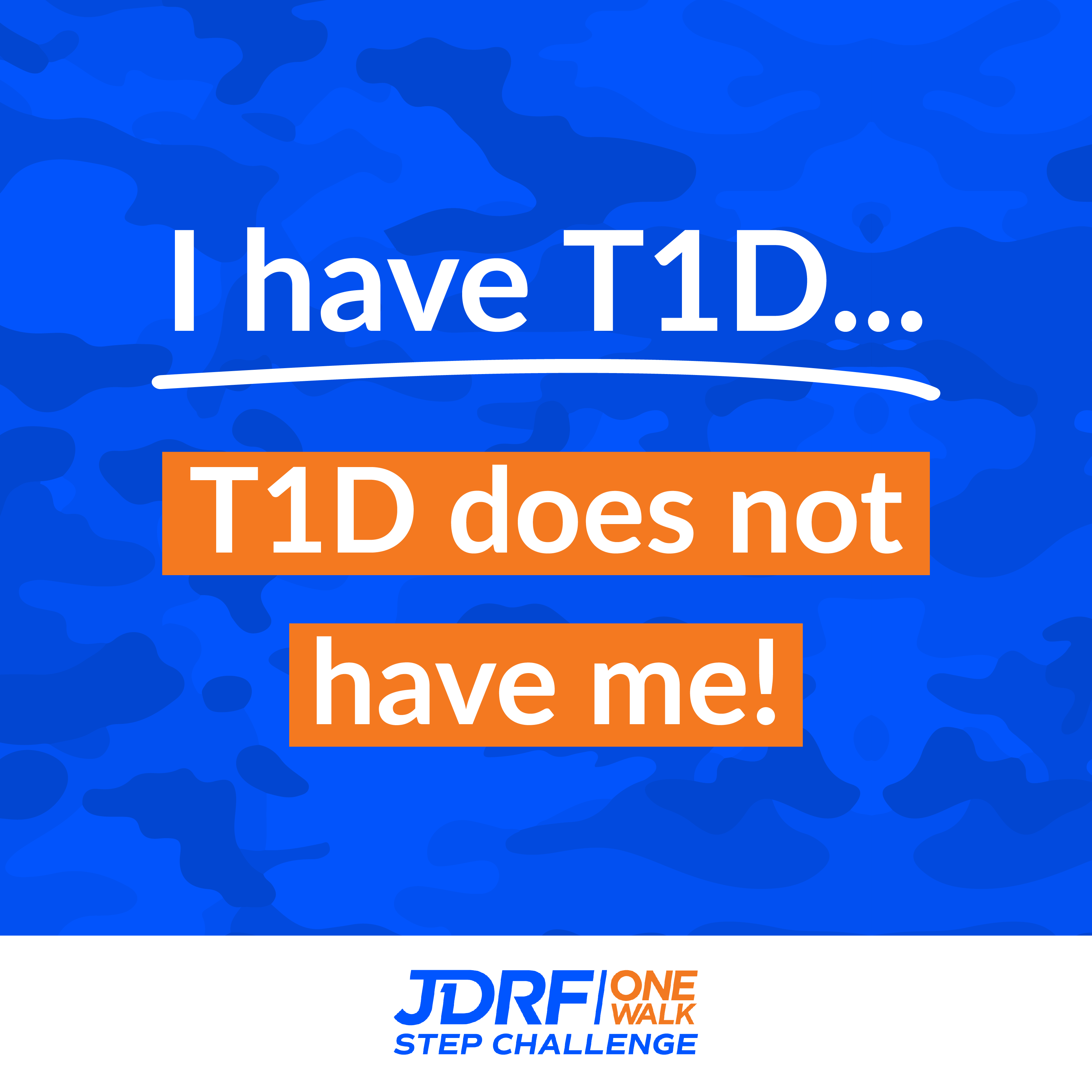 T1D does not have me!